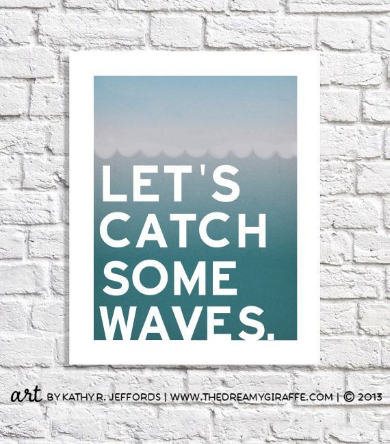 Surfing Art Let's Catch Some Waves Quote Print Poster Ocean Waves Art Surfer Girl Beach Bedroom Decor Teen Boy Wall Art Beach House Bathroom
