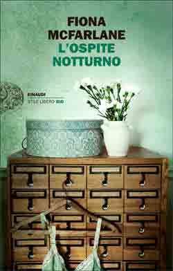 Fiona McFarlane, L'ospite notturno, Stile Libero Big - DISPONIBILE ANCHE IN EBOOK