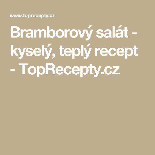 Bramborový salát - kyselý, teplý recept - TopRecepty.cz