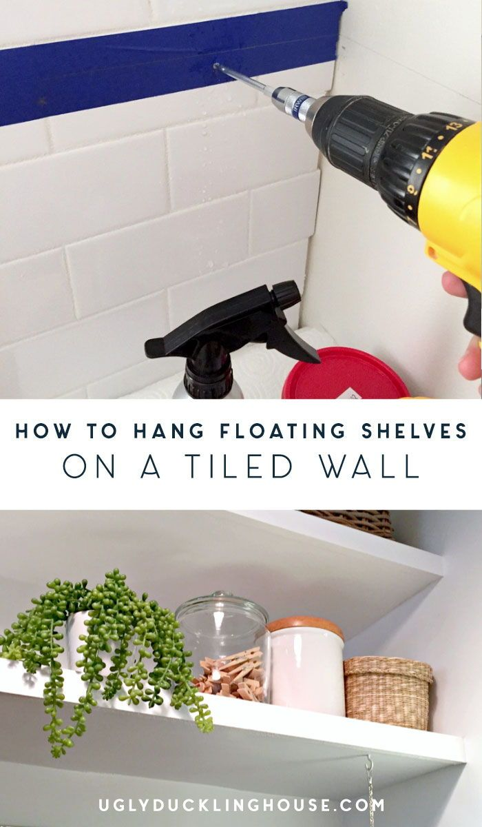 How To Install Floating Shelves On A Tile Wall Using Wall Anchors In 2020 Floating Shelves Diy Floating Shelves Floating Shelves Bathroom