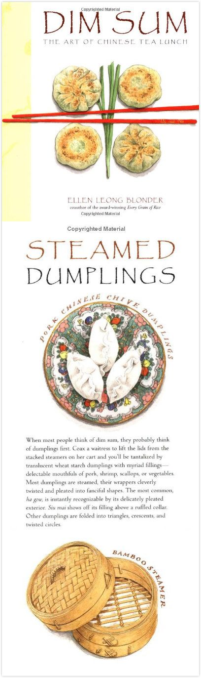"""""""Dim Sum: The Art of Chinese Tea Lunch"""" by Ellen Leong Blonder  (http://www.amazon.com/Dim-Sum-The-Chinese-Lunch/dp/0609608878)"""
