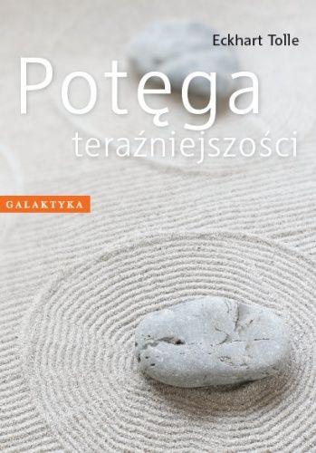 Potęga teraźniejszości - Eckhart Tolle - Lubimyczytać.pl