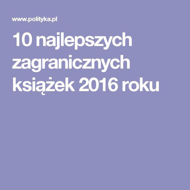10 najlepszych zagranicznych książek 2016 roku