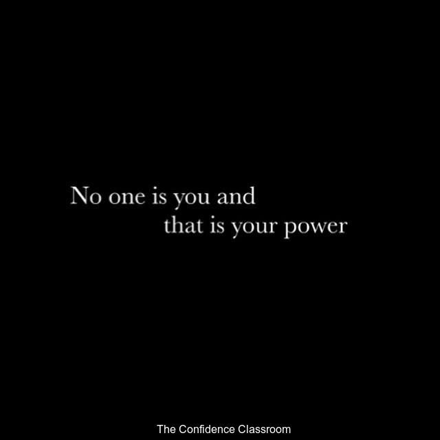 No one is you, that's your power! #theconfidenceclassroom  #confidence  #motivation  #coach  #entrepreneur