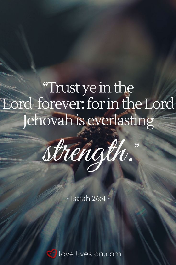 Bible verse for funerals from Isaiah 26:4. Click to read over 100 of the best bible verses for funerals to find the perfect scripture for a loved one's religious service. Bible Verses for Funerals | Christian Funeral Quotes | Funeral Bible Verses | Funeral Scripture | Funeral Quotes from the Bible