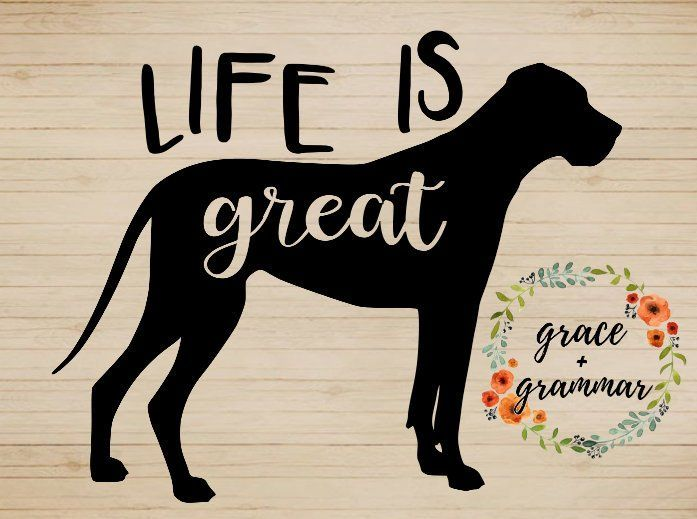 Life Is Great Decal Great Dane Vinyl Decal Car Sticker
