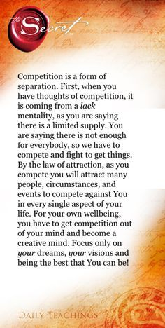So true, I dislike competitive people very much, what are we competing for when we have different paths, dreams & goals. Not one person is better then the other! The Secret ~ Law of Attraction