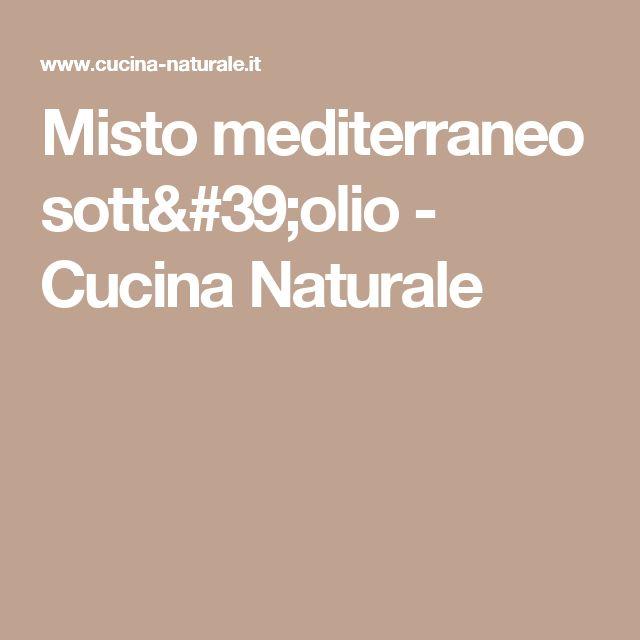 Misto mediterraneo sott'olio - Cucina Naturale
