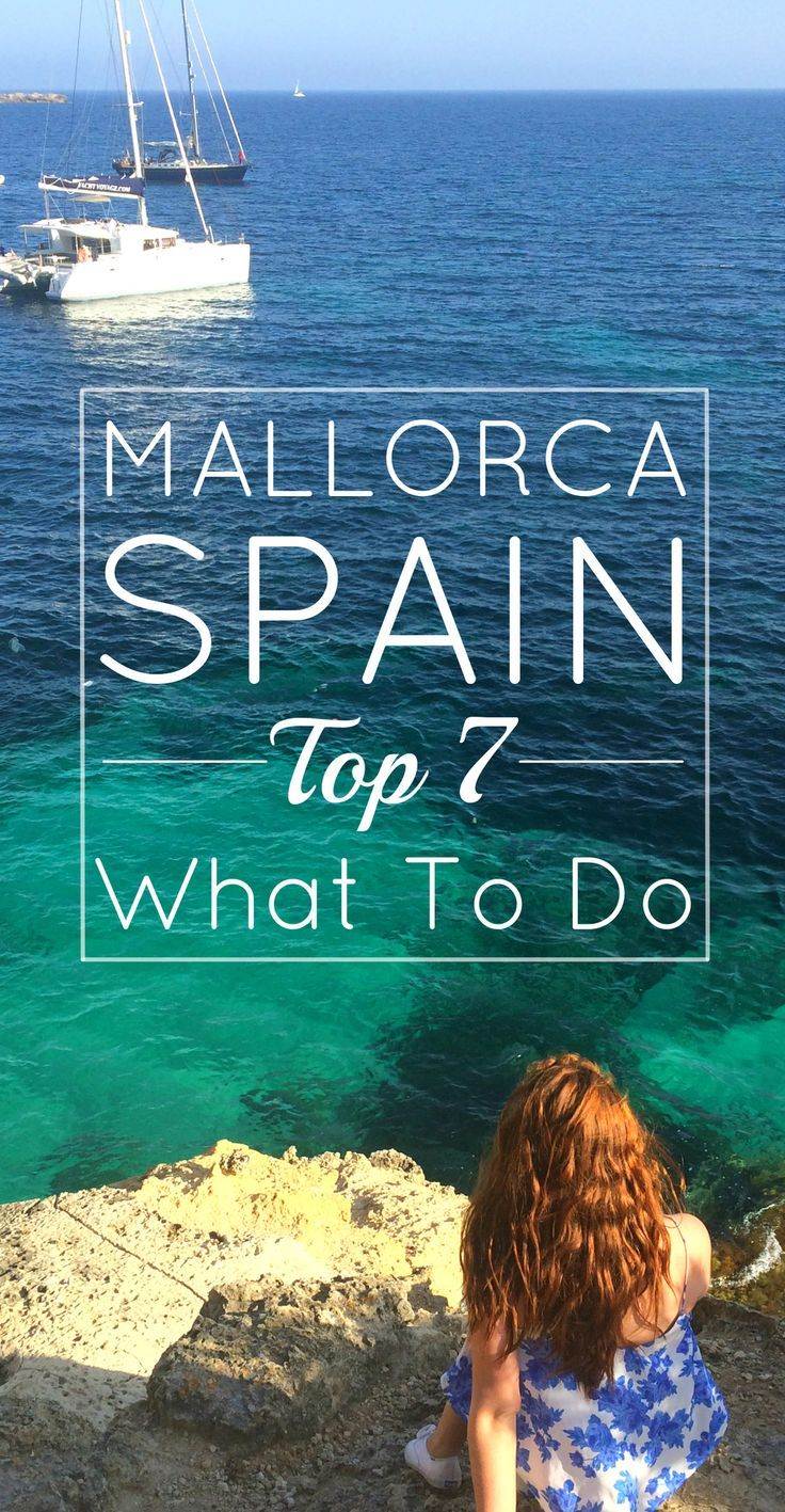 Top 7: Must Do In Mallorca, Spain — Page by Paige