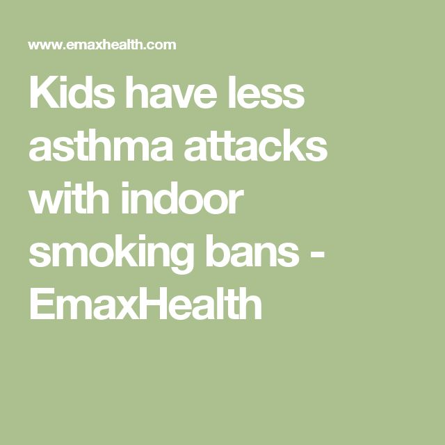Kids have less asthma attacks with indoor smoking bans  - EmaxHealth