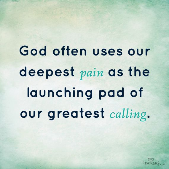 Our deepest pain can be the launching pad of our greatest calling   https://www.facebook.com/photo.php?fbid=10151752907788930