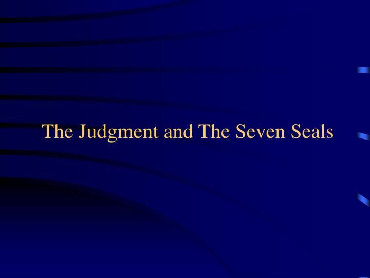 The Judgment and The Seven Seals.  Introduction.