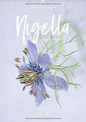 Nigella Lieblingsblume Wandkalender 2018 DIN A2 hoch : Die zarte Schönheit der Nigella in einem einzigartigen Kalender Monatskalender, 14 Seiten: Amazon.de: Tina Horst Herzig: Bücher