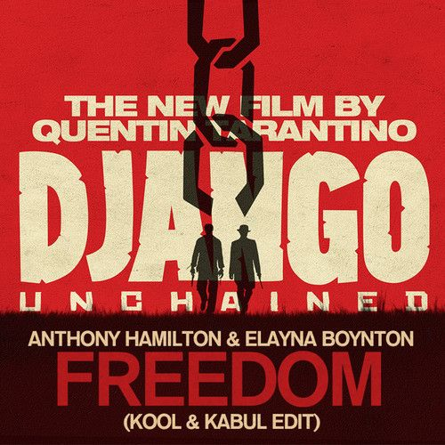 Anthony Hamilton & Elayna Boynton - Freedom (Kool & Kabul Edit)