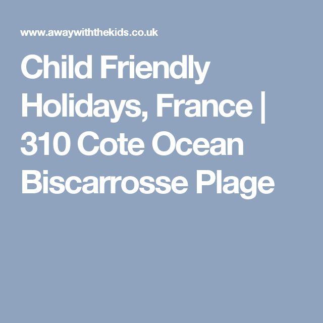 Child Friendly Holidays, France   310 Cote Ocean Biscarrosse Plage