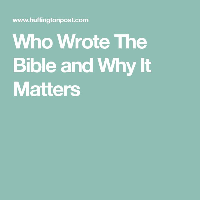 Who Wrote The Bible and Why It Matters