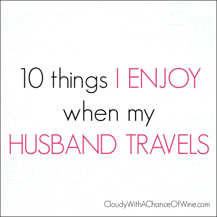 Wine for dinner, and 9 other things I enjoy when my husband is traveling. #humor #funny #marriage