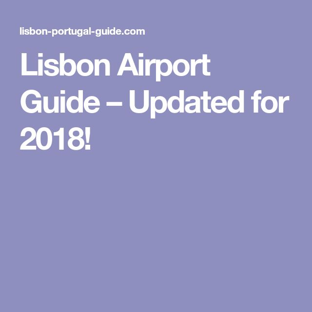 Lisbon Airport Guide – Updated for 2018!