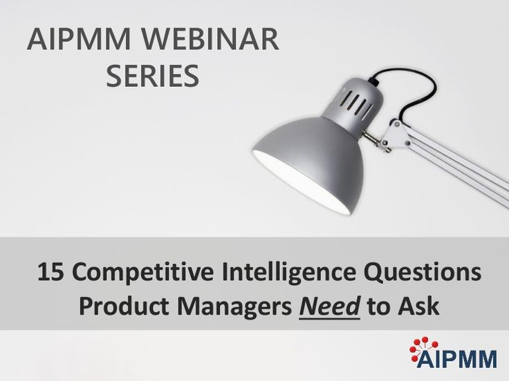 During this presentation we'll cover 15 key competitive intelligence questions that product managers need to ask. We;ll cover:  -Questions that highlight a cu…