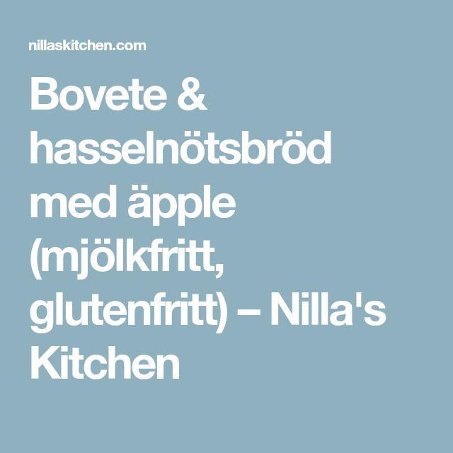 Bovete & hasselnötsbröd med äpple (mjölkfritt, glutenfritt) – Nilla's Kitchen