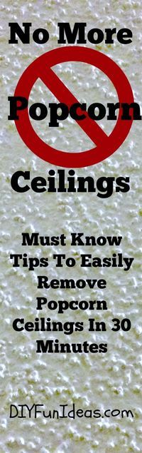 How To Easily Remove Popcorn Ceilings in 30 MInutes Plus Super Easy Clean-up Tips and How To Avoid Damaging Your Existing Drywall