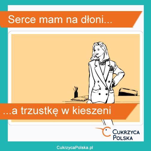 'Serce mam na dłoni, a trzustkę w kieszeni' - takie życie diabetyka ;-) http://cukrzycapolska.pl/