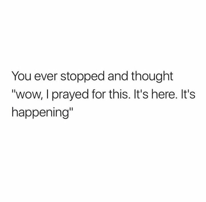Dude. My life has been full of this right now. Prayers have been answered countless times in the last week. How? I feel like it can't be true and God's love is overwhelming. I feel like this many answers to prayer is unreal, and too much blessing. I shouldn't be blessed this much but I am. I feel like it's so wrong, but I know it's so right and I'm so thankful for that