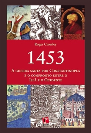 1453, roger crowley