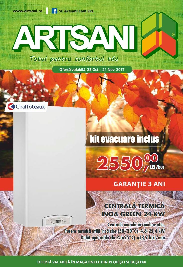 Catalog Artsani 23 Octombrie - 21 Noiembrie 2017! Oferte: centrala termica Inoa Green 24 kW + kit evacure inclus 2.550,00 lei; cazan gazeficare