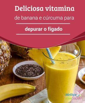 Deliciosa #vitamina de #banana e #cúrcuma para depurar o fígado O #fígado é o maior #órgão interno de nosso corpo e, dado que cumpre diversas funções, é fundamental para a saúde. Saiba como favorecer o seu funcionamento.