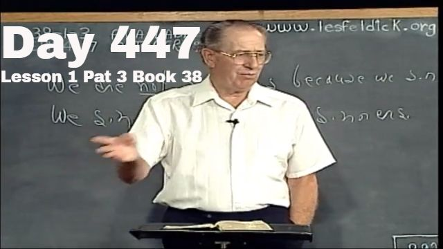 447: Ephesians 4:12-24 - Lesson 1 Part 3 Book 38 - Les Feldick Bible Study