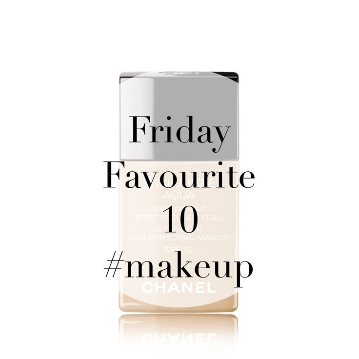 Friday Favourites - A round up of my top 10 make up must haves. Chanel, Estee Lauder, Neutrogena, By Terry, Urban Decay, Bourjois, Benefit, Dior....