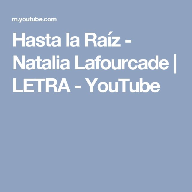 Hasta la Raíz - Natalia Lafourcade |  LETRA - YouTube