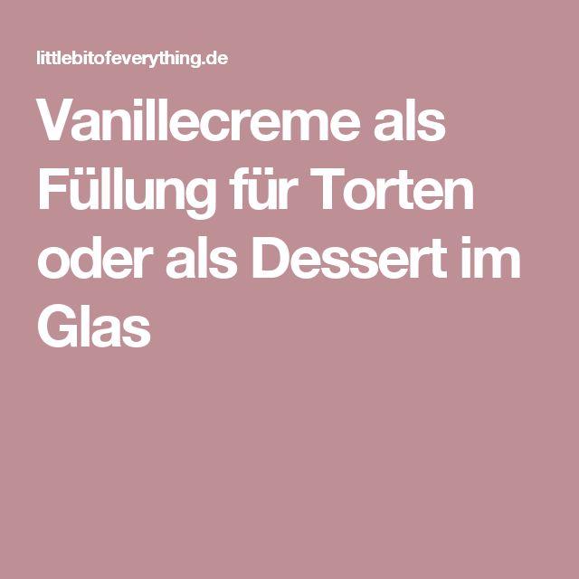 Vanillecreme als Füllung für Torten oder als Dessert im Glas
