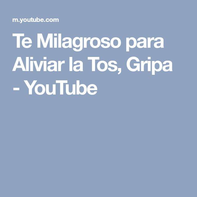 Te Milagroso para Aliviar la Tos, Gripa - YouTube