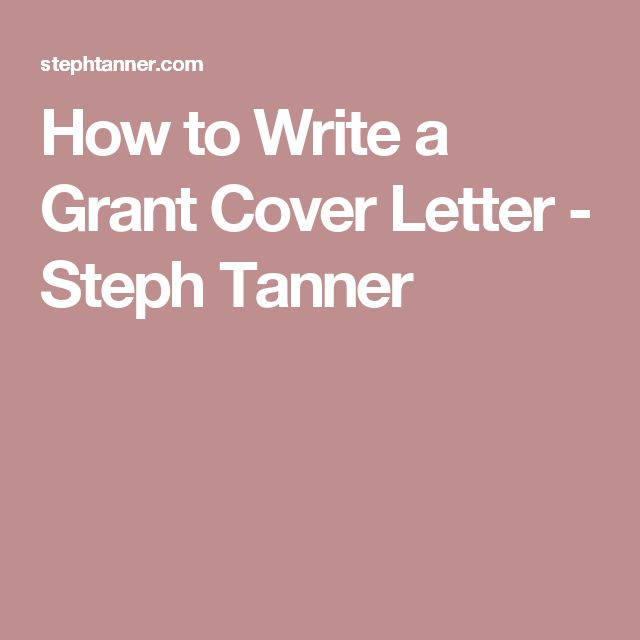 How to Write a Grant Cover Letter - Steph Tanner