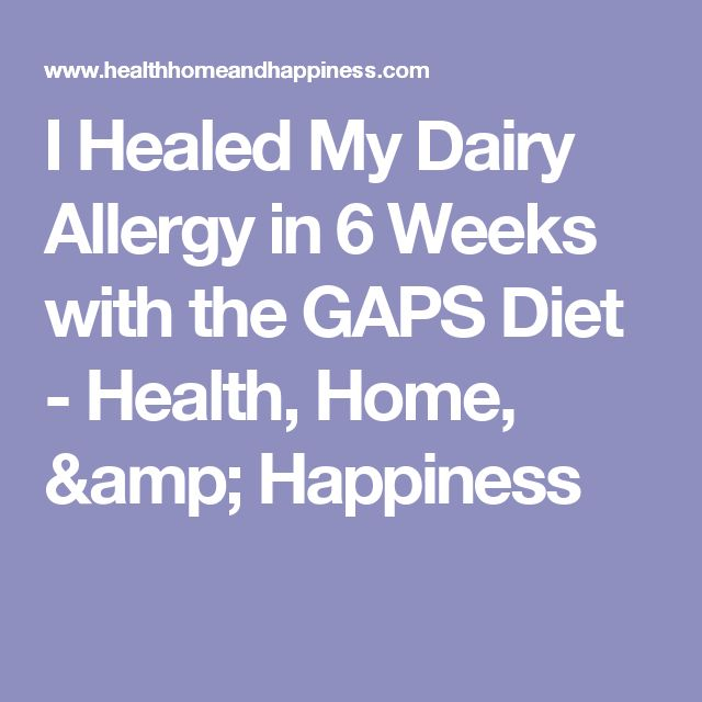 I Healed My Dairy Allergy in 6 Weeks with the GAPS Diet - Health, Home, & Happiness