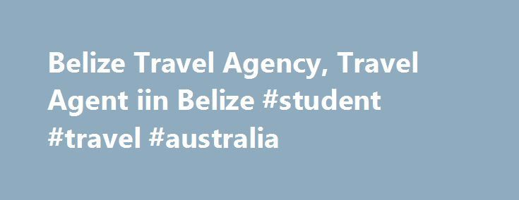 Belize Travel Agency, Travel Agent iin Belize #student #travel #australia http://travels.remmont.com/belize-travel-agency-travel-agent-iin-belize-student-travel-australia/  #belize travel # Destinations Belize Our Belize Travel Agency Destinations Belize (formerly Kevin Modera Guide Services), a member of the Belize Tourism Industry Association, was established in 1998 and is located in Placencia Village on the Placencia Peninsula. Mary Toy... Read moreThe post Belize Travel Agency, Travel…