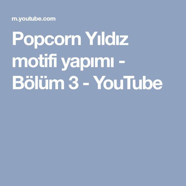 Popcorn Yıldız motifi yapımı - Bölüm 3 - YouTube