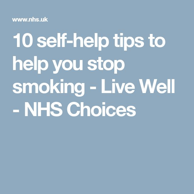 10 self-help tips to help you stop smoking - Live Well - NHS Choices