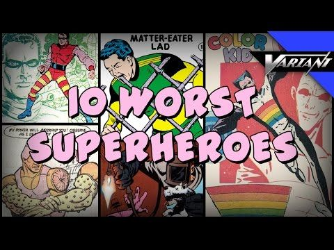 The Comic Book Geek: Top 10 Worst Superheroes of All Time!