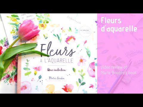 Fleurs D Aquarelle Video Review Marie Boudon S Book Youtube