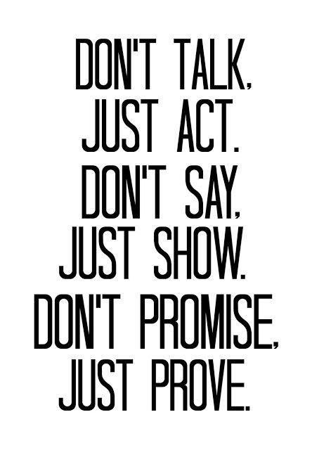 """actions speak louder than speech 68 quotes have been tagged as actions-speak-louder-than-words: tiffany  madison: 'if we don't fight for what  """"talk without the support of action means  nothing."""