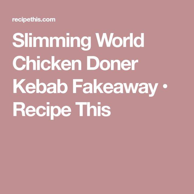 Slimming World Chicken Doner Kebab Fakeaway • Recipe This
