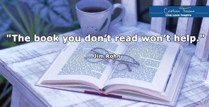 """""""Cartea pe care nu o citești nu te va ajuta."""""""