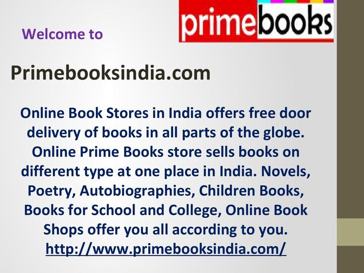Online Book Stores in India offers free door delivery of books in all parts of the globe. Online Prime Books store sells books on different type at one place in India. Novels, Poetry, Autobiographies, Children Books, Books for School and College, Online Book Shops offer you all according to you. http://www.primebooksindia.com/