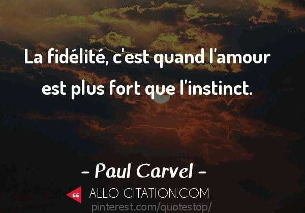 La Fidelite C Est Quand L Amour Est Plus Fort Que L Instinct Citation Fidelite Citation Amour