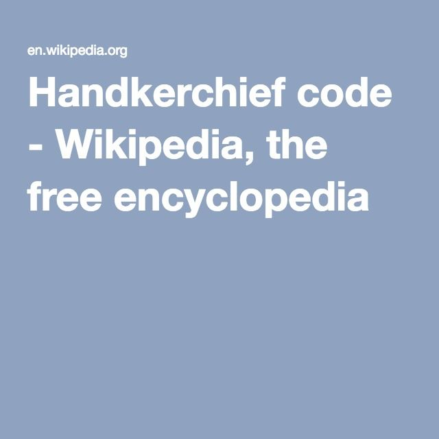 Handkerchief code - Wikipedia, the free encyclopedia