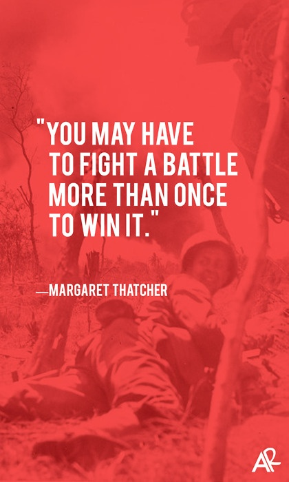 Margaret Thatcher - Fight the Battle more than once