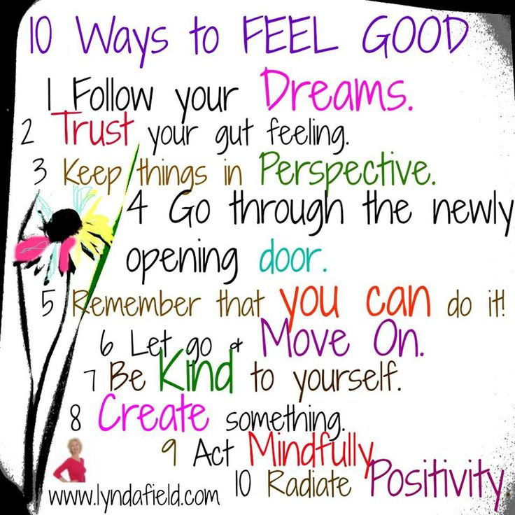 10 ways to feel good about yourself... >3 / positive
